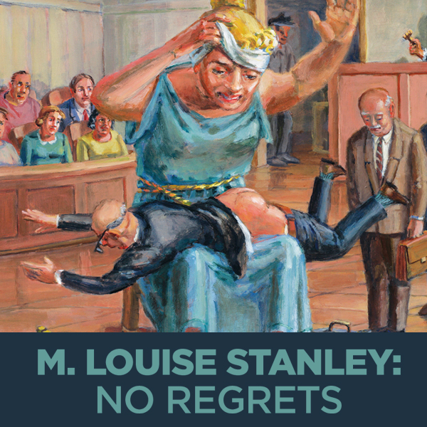 M. Louise Stanley: No Regrets, 50 Years of Art and Activism
