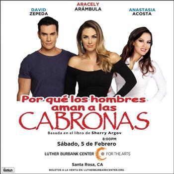Illusion Touring Entertainment Presents Por Qué Los Hombres Aman a Las Cabronas