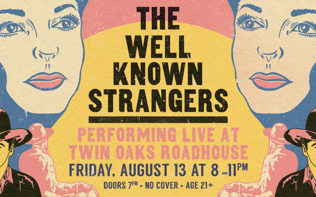 The Well Known Strangers at Twin Oaks Roadhouse